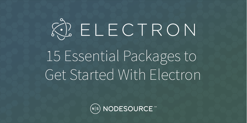 15 Essential Packages to Get Started With Electron